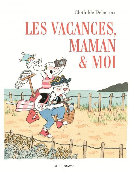 Les vacances, Maman et Moi, un livre pour enfant de Clothilde Delacroix