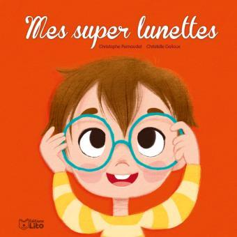 Mes supers lunettes, le livre pour aider les enfants à accepter de porter des lunettes